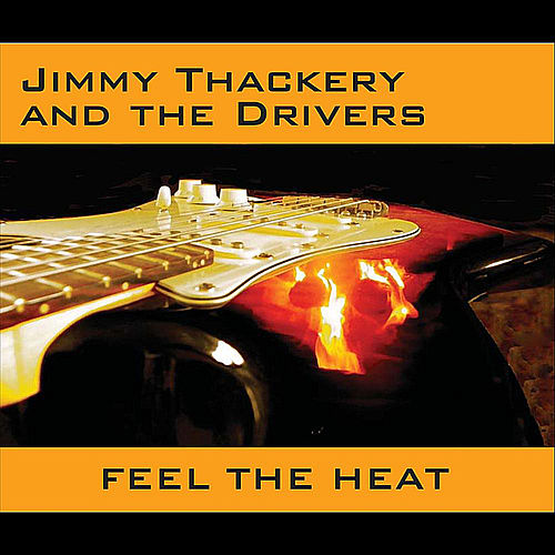 Feel the heat by Jimmy Thackery