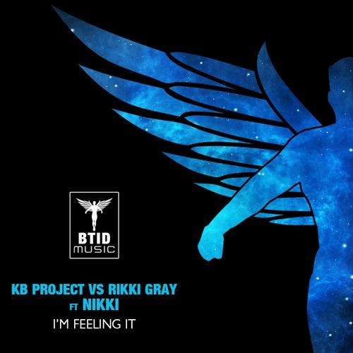I'm Feeling It by KB Project