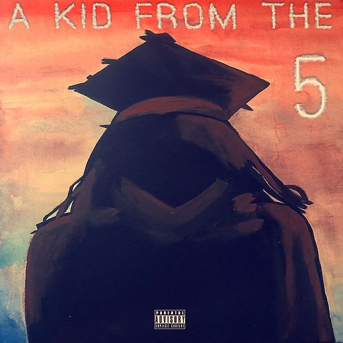 A Kid from the 5 by Silas Price