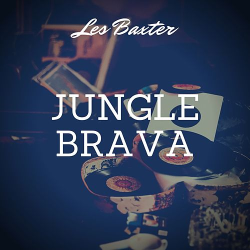 Jungle Brava by Les Baxter