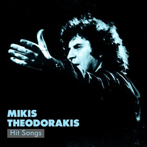 Mikis Theodorakis Hit Songs (Tragoudia Epityhies) by Mikis Theodorakis (Μίκης Θεοδωράκης)