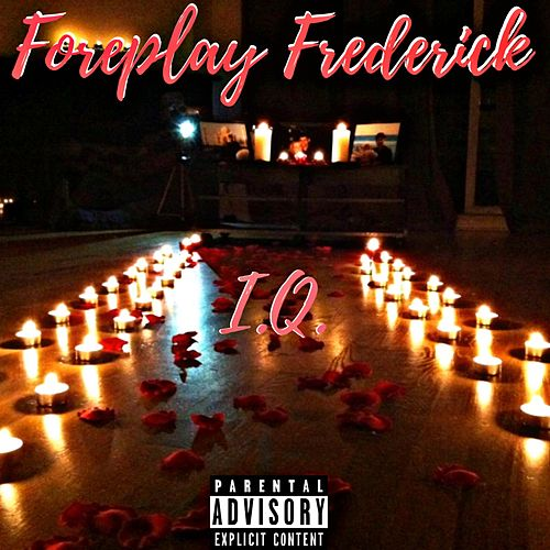 Foreplay Frederick by IQ