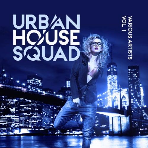 Urban House Squad, Vol. 1 de Various Artists