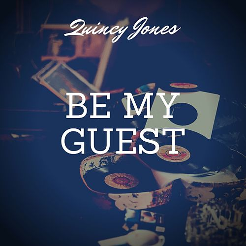 Be My Guest de Quincy Jones