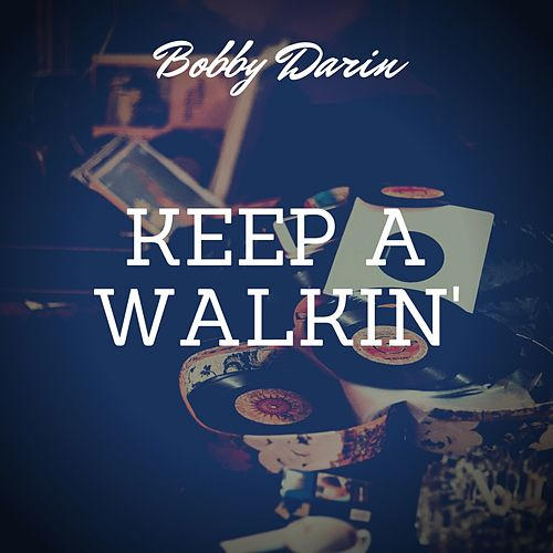 Keep a Walkin' by Bobby Darin