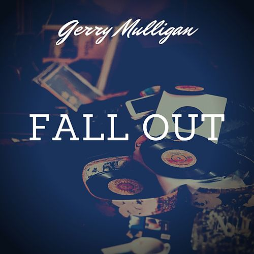 Fall Out von Gerry Mulligan