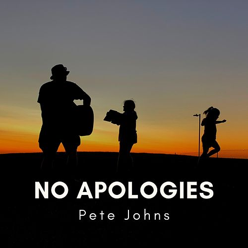No Apologies by Pete Johns