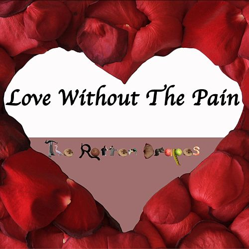 Love Without the Pain by The Rotten Drapes