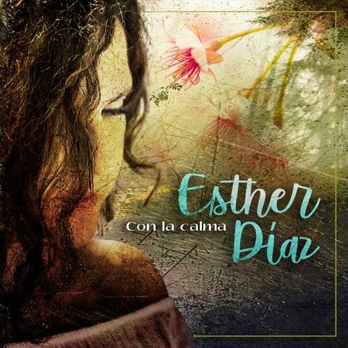 Con la Calma de Esther Díaz