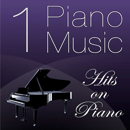 Piano Music 1 - Hits on Piano by Pianomusic