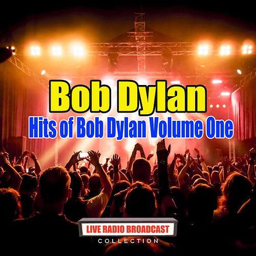 Hits of Bob Dylan Volume One (Live) by Bob Dylan