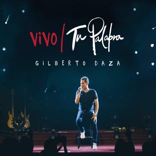 Vivo Tu Palabra (En Vivo) de Gilberto Daza