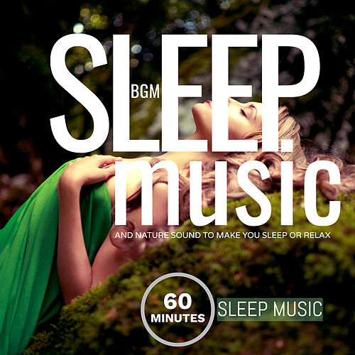 Sleep Music and Nature Sounds to Make You Sleep or Relax de Giacomo Bondi