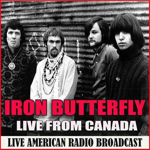 Live from Canada (Live) von Iron Butterfly