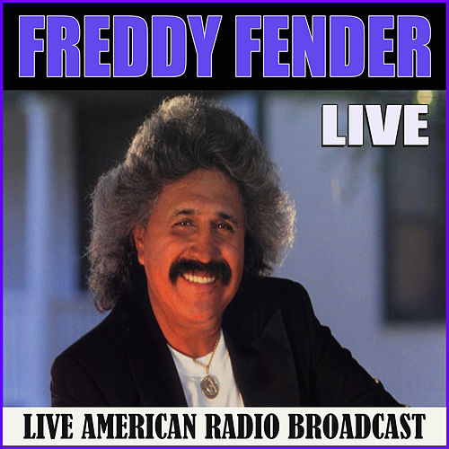 Freddy Fender Live (Live) by Freddy Fender
