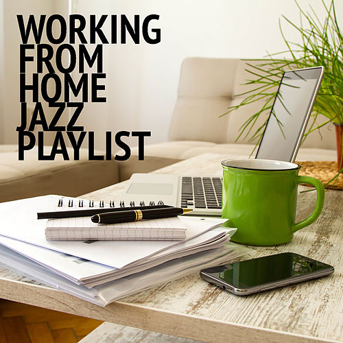 Working From Home Jazz Playlist van Various Artists
