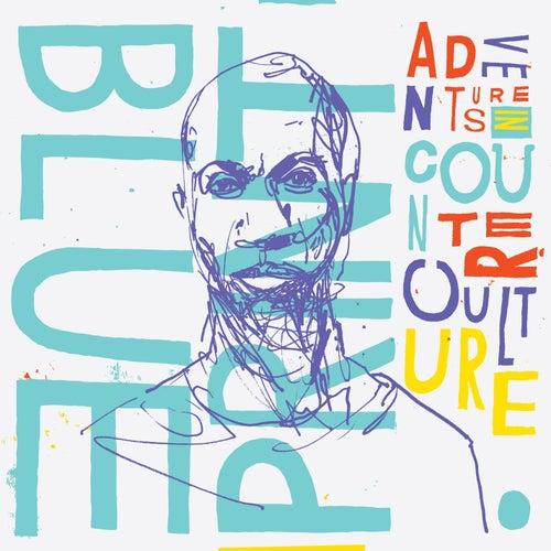 Adventures In Counter-Culture von Blueprint