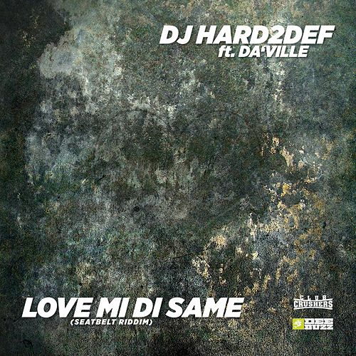 Love Mi Di Same von DJ Hard2def