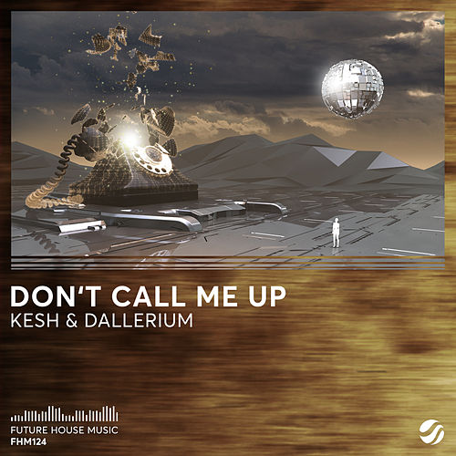 Don't Call Me Up by Kesh