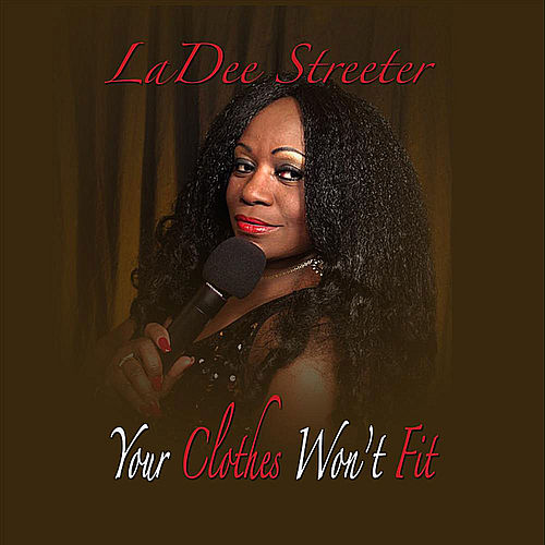 Your Clothes Won't Fit by LaDee Streeter