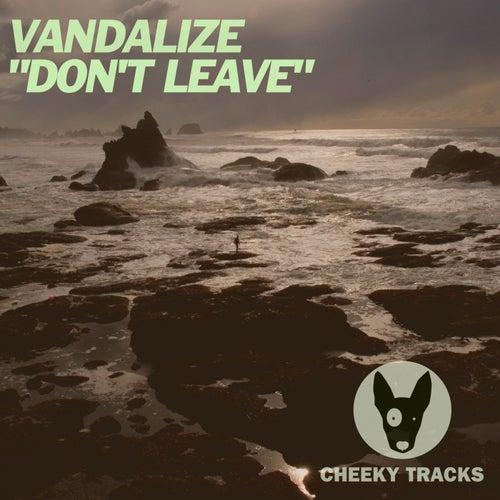 Don't Leave de Vandalize