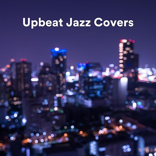 Upbeat Jazz Covers by Various Artists