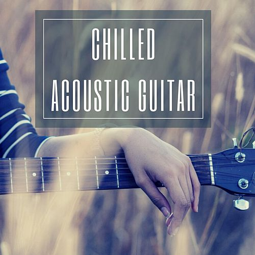 Chilled Acoustic Guitar Playlist von Various Artists