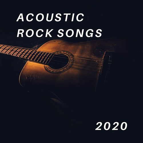 Acoustic Rock Songs 2020 von Various Artists