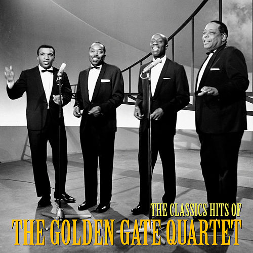 The Classic Hits of The Golden Gate Quartet (Remastered) de Golden Gate Quartet
