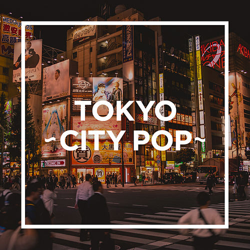 TOKYO - CITY POP - by Various Artists