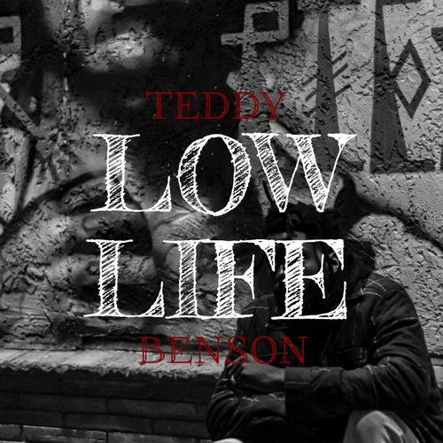 Low Life von Teddy Benson