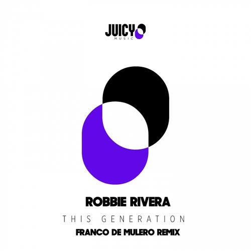 This Generation (Franco De Mulero Remix) van Robbie Rivera