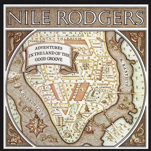 Adventures In The Land Of The Good Groove de Nile Rodgers