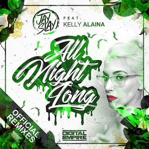 All Night Long (Official Remixes) by Jay Slay