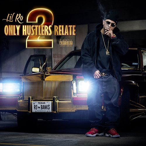 Only Hustlers Relate 2 de Lil Ro