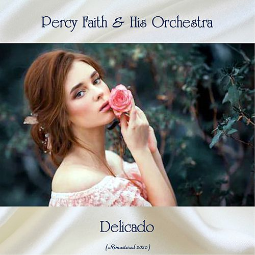 Delicado (Remastered 2020) by Percy Faith