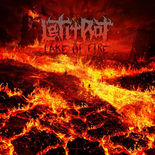 Lake of Fire by Let It Rot