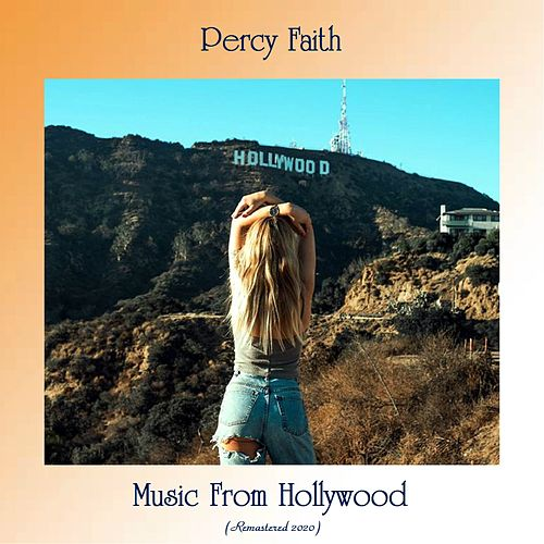 Music From Hollywood (Remastered 2020) by Percy Faith