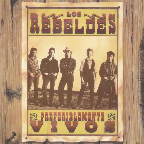 Preferiblemente Vivos (En Directo) (Remasterizado) van Los Rebeldes