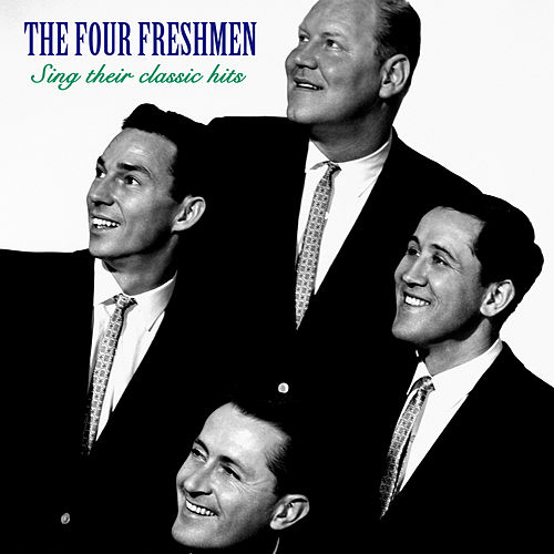 Sing Their Classic Hits (Remastered) de The Four Freshmen