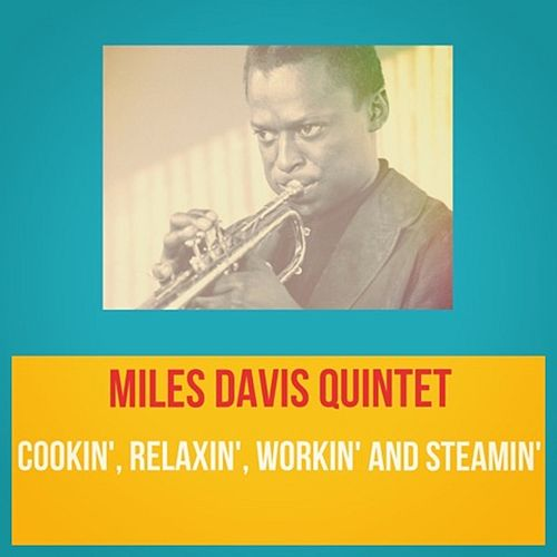 Cookin', Relaxin', Workin' and Steamin' van Miles Davis