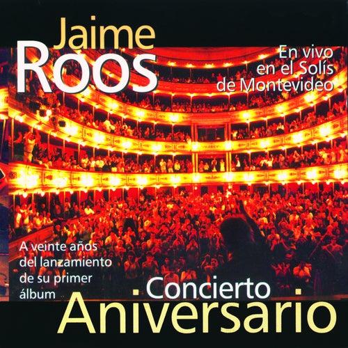 Concierto Aniversario (En Vivo en el Solís de Montevideo) by Jaime Roos