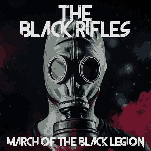 March of the Black Legion by The Black Rifles