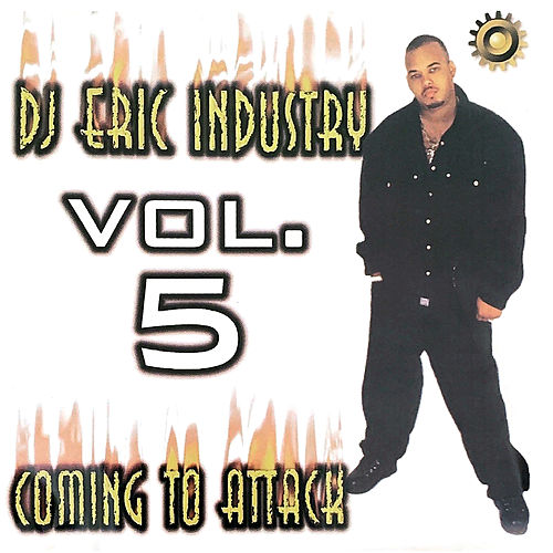 Dj Eric Industry, Vol. 5 Coming To Attack de DJ Eric