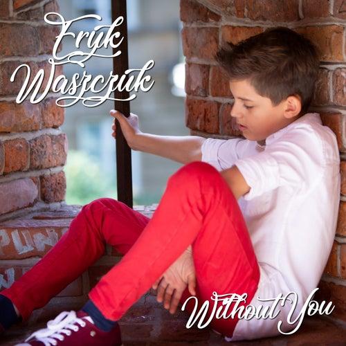 Without You de Eryk Waszczuk