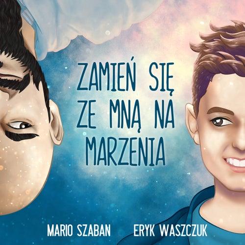 Zamień się ze mną na marzenia de Eryk Waszczuk