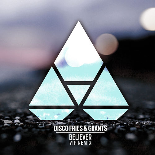 Believer (VIP Remix) by Disco Fries