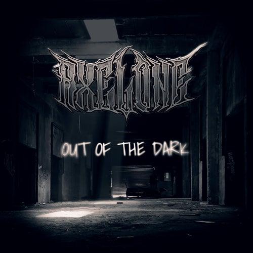 Out of the Dark von Axelone