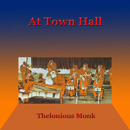 At Town Hall von Thelonious Monk