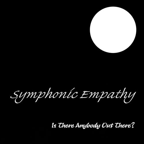 Is There Anybody Out There by Symphonic Empathy